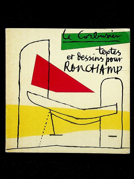 Textes et dessins pour Ronchamp (1965)