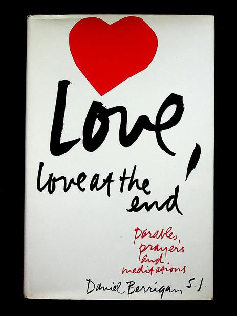 Daniel Berrigan. Love, love at the end (1968)