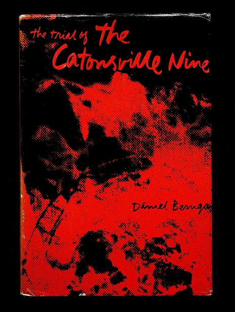 Daniel Berrigan. The trial of the Catonsville Nine (1970)