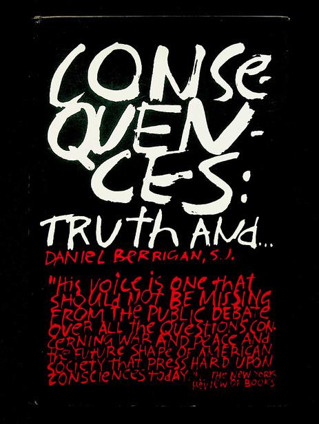 Daniel Berrigan. Consequences: truth and... (1965)