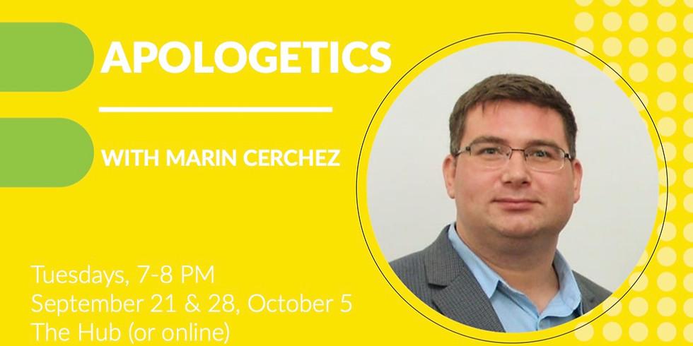 Apologetics with Marin Cerchez