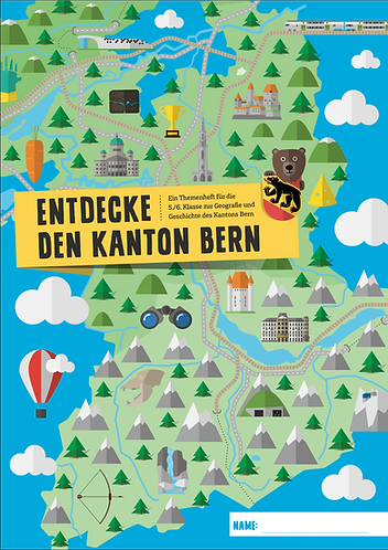 Themenheft «Entdecke den Kanton Bern»