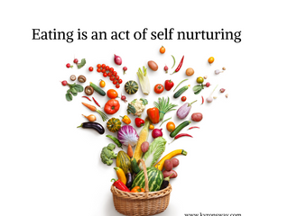Eating Is An Act of Self-Nurturing