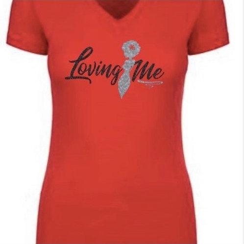 "Short Sleeve V-Neck:  ""Loving Me"" Shirt"