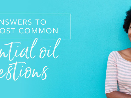 7 answers to the most common essential oil questions