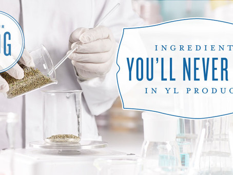 Ingredients you WON'T find in YL Products