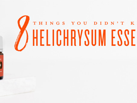 8 things you don't know about Helichrysum Oil