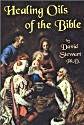 Healing Oils of the Bible Dr. David Stewart