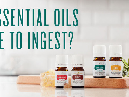 Which Essential Oils are Safe to Ingest?