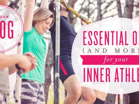 Essential Oils for your inner athlete