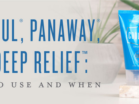 Cool Azul®, PanAway®, and Deep Relief™: Which to use and when