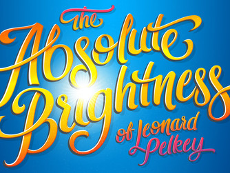 THE ABSOLUTE BRIGHTNESS OF LEONARD PELKEY announces limited 12 week engagement at Westside Theatre