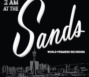 BROADWAY RECORDS Announces 2 AM At The Sands (World Premiere Recording) Starring Andrew Samonksy