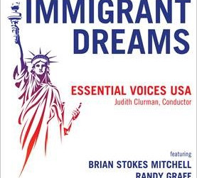 "BROADWAY RECORDS RELEASES ""IMMIGRANT DREAMS"" ESSENTIAL VOICES USA"