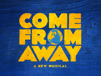 NEW MUSICAL COME FROM AWAY TO OPEN ON BROADWAY FOLLOWING PRODUCTIONS IN WASHINGTON DC AND TORONTO