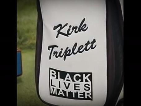For Kirk Triplett, Black Lives Matter is personal