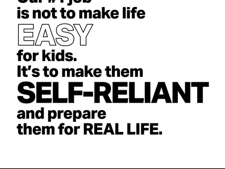 Don't make life easy for your kids