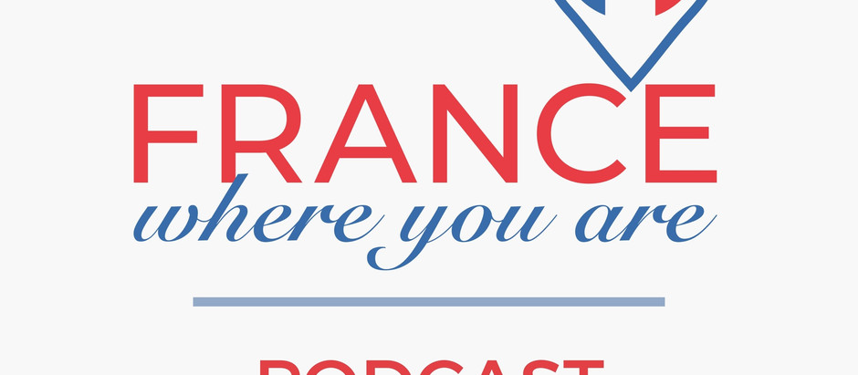 France Where You Are podcast launch - exploring further on the Cote d'Azur!
