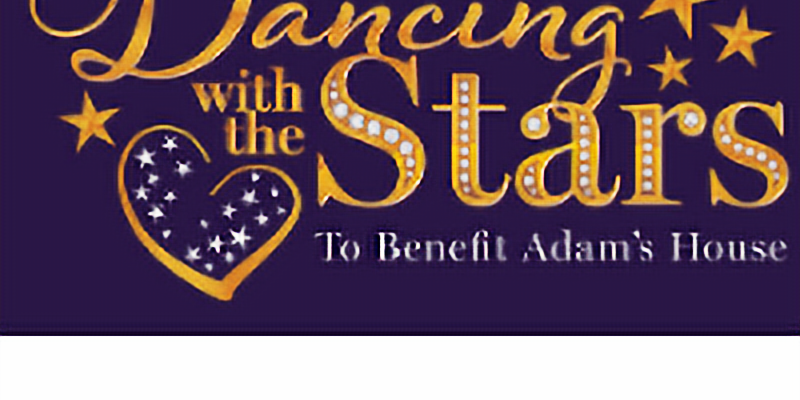 Dancing With the Stars to Benefit Adam's House - RESCHEDULED