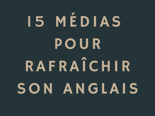 Les médias anglophones que je consulte