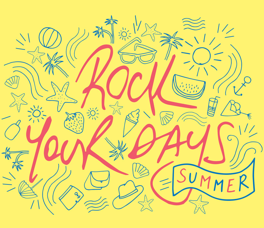 ROCK YOUR DAYS summer 16