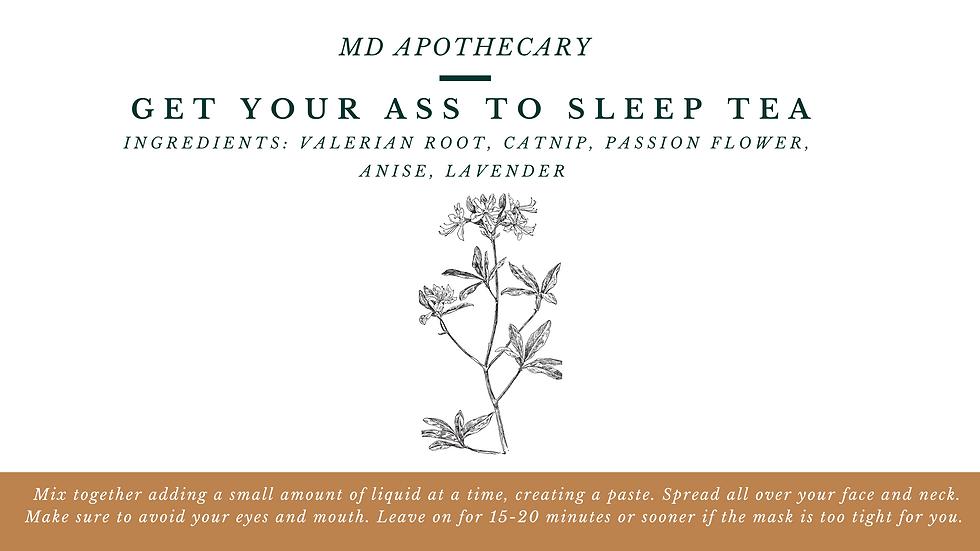 Get Your Ass To Sleep Tea