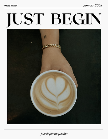JANUARY JUST BEGIN MAG | ISSUE #8.png