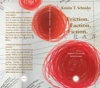Kristin T. Schnider, Friction.Faction.Fiction