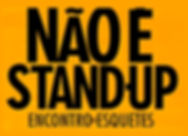 nao eh stand up 2.jpg