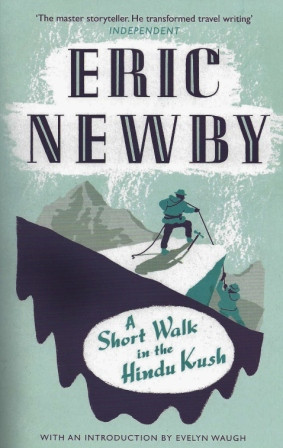 Travel writing classics: A Short Walk in the Hindu Kush by Eric Newby
