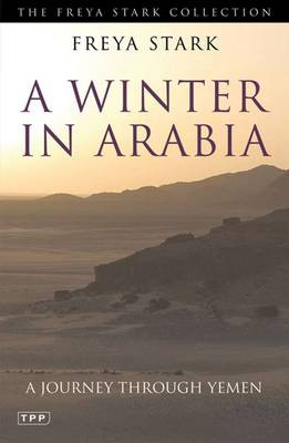 Travel writing classics: A Winter in Arabia, by Freya Stark