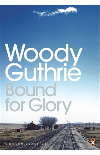 Travel writing classics: Bound For Glory by Woody Guthrie