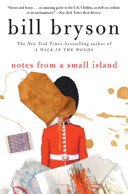 Travel writing classics: Notes from a Small Island by Bill Bryson