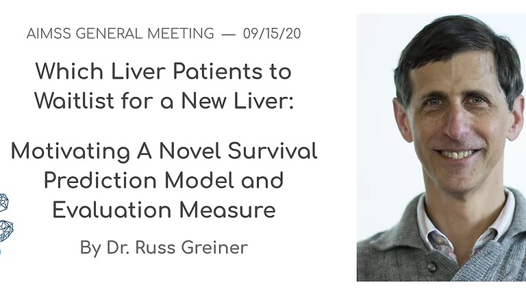 General Meeting: Dr. Russ Greiner on Survival Prediction and Liver Transplant Waitlists