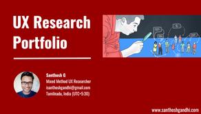 UX Design Researcher Portfolio | Santhosh Gandhi