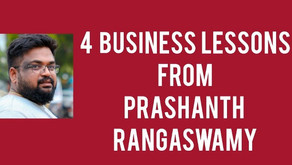 4 Business Lessons to Learn from Prashanth Rangaswamy!