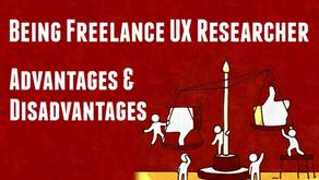 Being Freelance UX Researcher| Advantages & Disadvantages