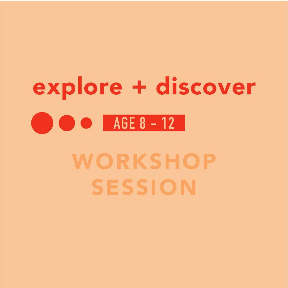explore + discover workshop sessions