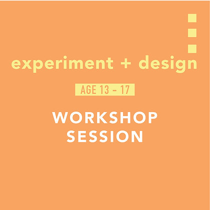 experiment + design workshop session