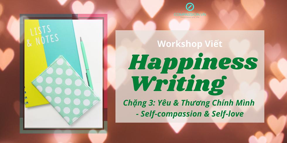 Chặng 3: Yêu & Thương Chính Mình (Tập trung vào gây dựng Self-compassion & Self-love)