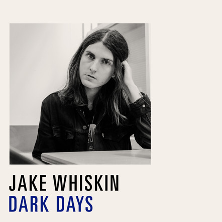 Jake Whiskin - Dark Days