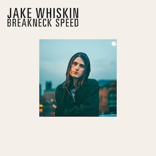 Jake Whiskin - Breakneck Speed