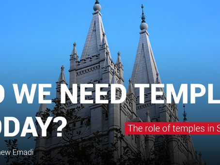 Do we need temples today? The answer (Part 4)