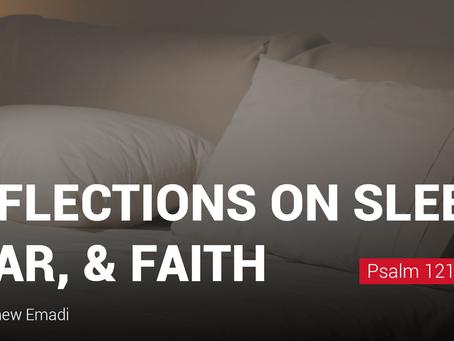 Reflections on sleep, fear, and faith