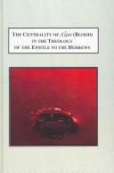 Review of Hermann Kuma. The Centrality of Αἷμα (Blood) in the Theology of the Epistle to the Hebrews