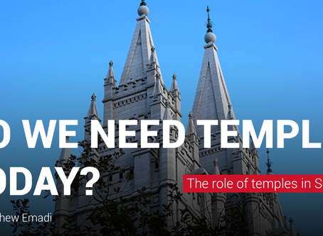 Do we need temples today? (Final post in this series)