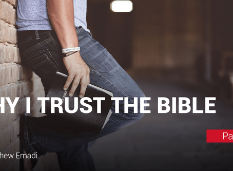 Why I Trust the Bible (Part 1)