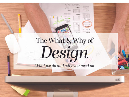The What and Why of Design