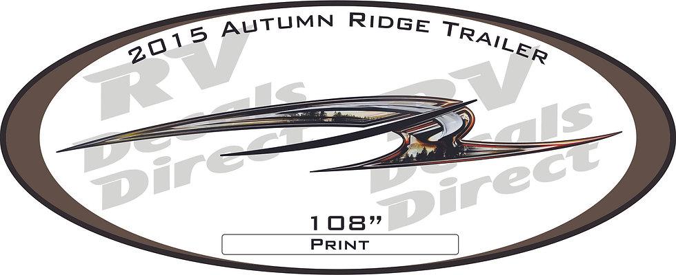 2015 Autumn Ridge Travel Trailer