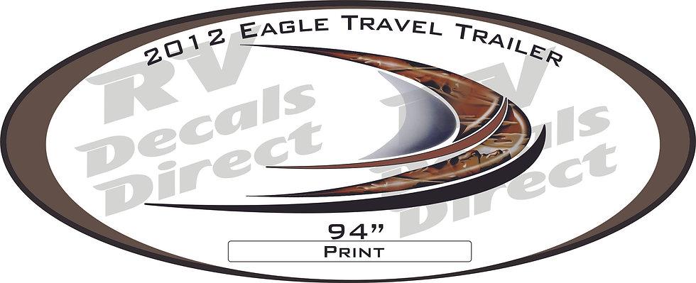 2012 Eagle Travel Trailer